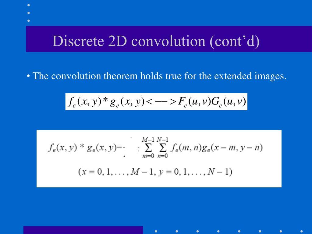 Discrete 2D convolution (cont'd)
