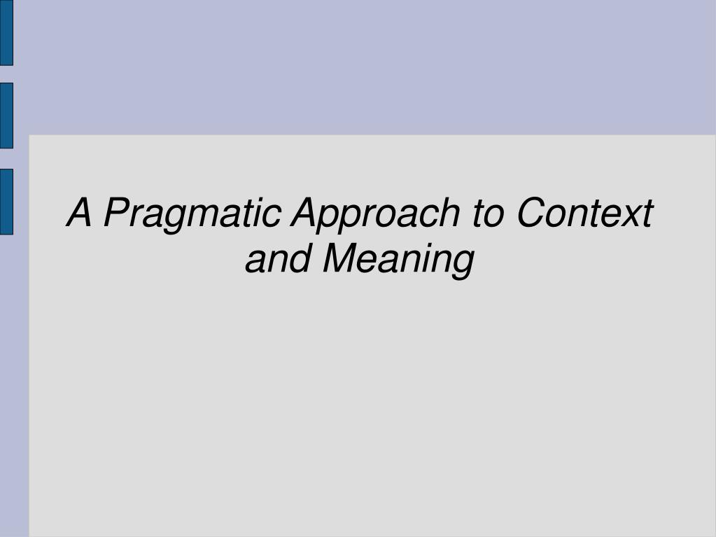 a pragmatic approach to context and meaning l.