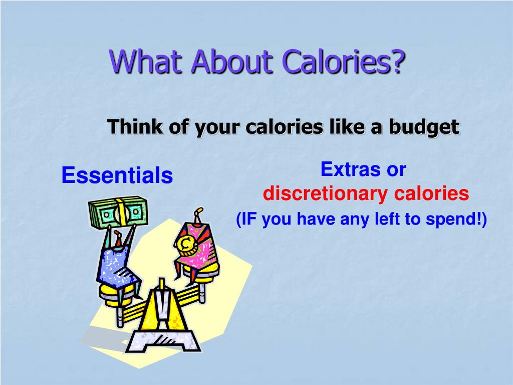 What About Calories?