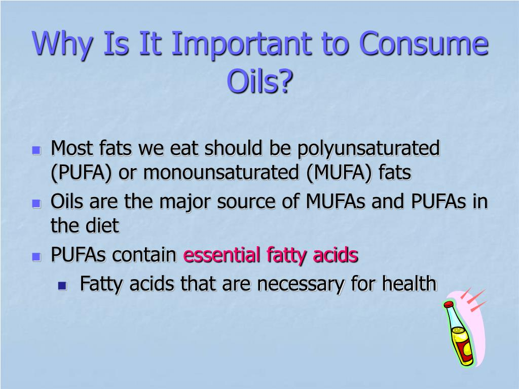 Why Is It Important to Consume Oils?