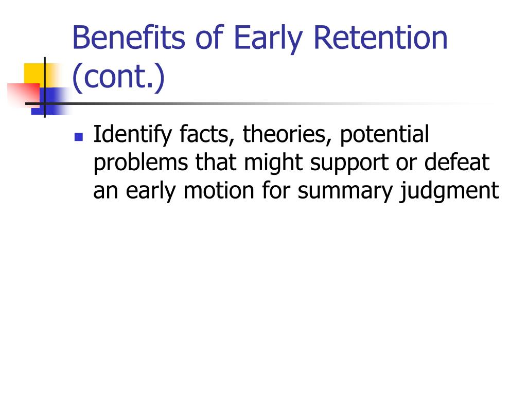 Benefits of Early Retention (cont.)