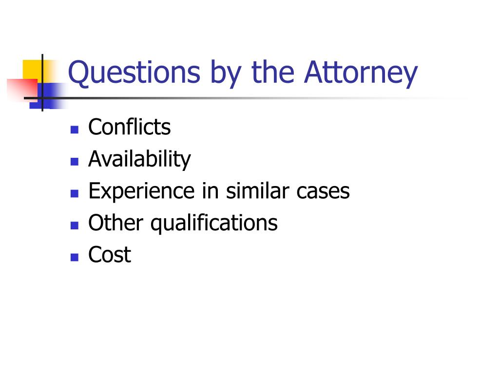 Questions by the Attorney