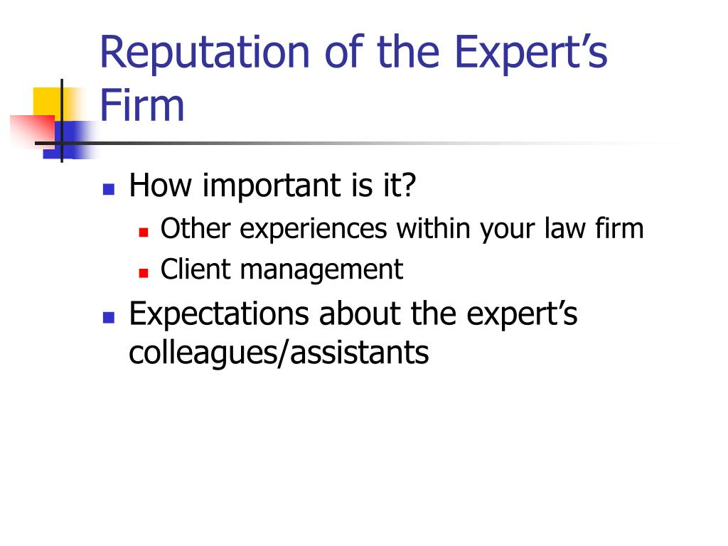 Reputation of the Expert's Firm