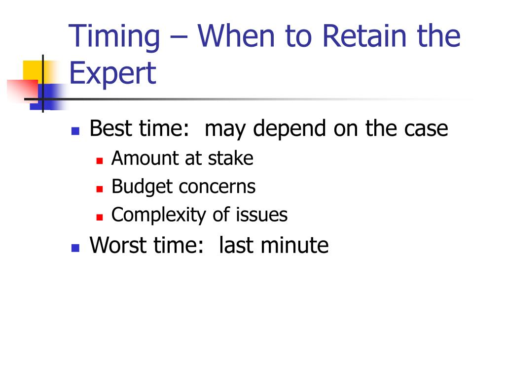 Timing – When to Retain the Expert