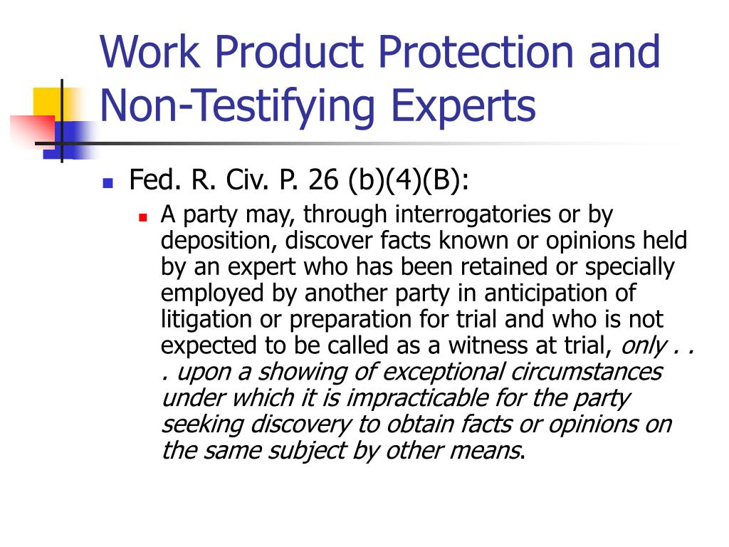 Work Product Protection and Non-Testifying Experts