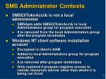sms administrator contexts