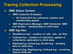 tracing collection processing
