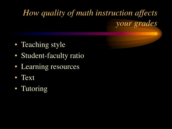 How quality of math instruction affects your grades