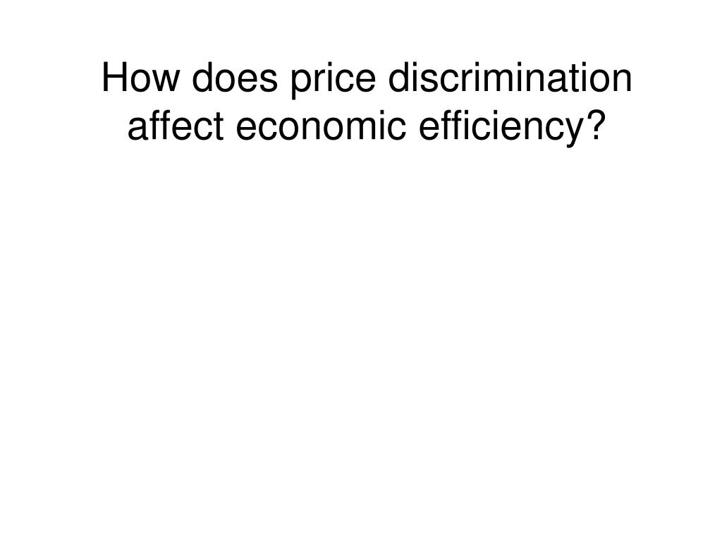 How does price discrimination affect economic efficiency?