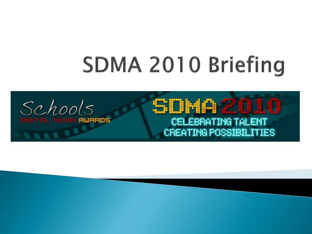 sdma 2010 briefing l.