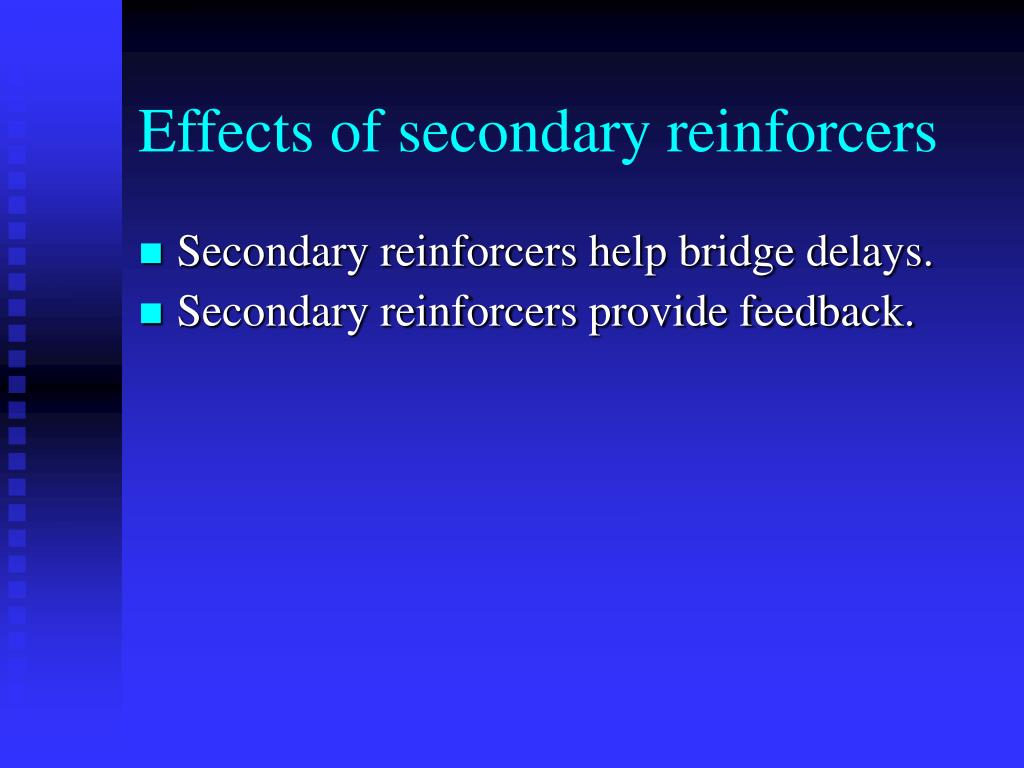 Effects of secondary reinforcers