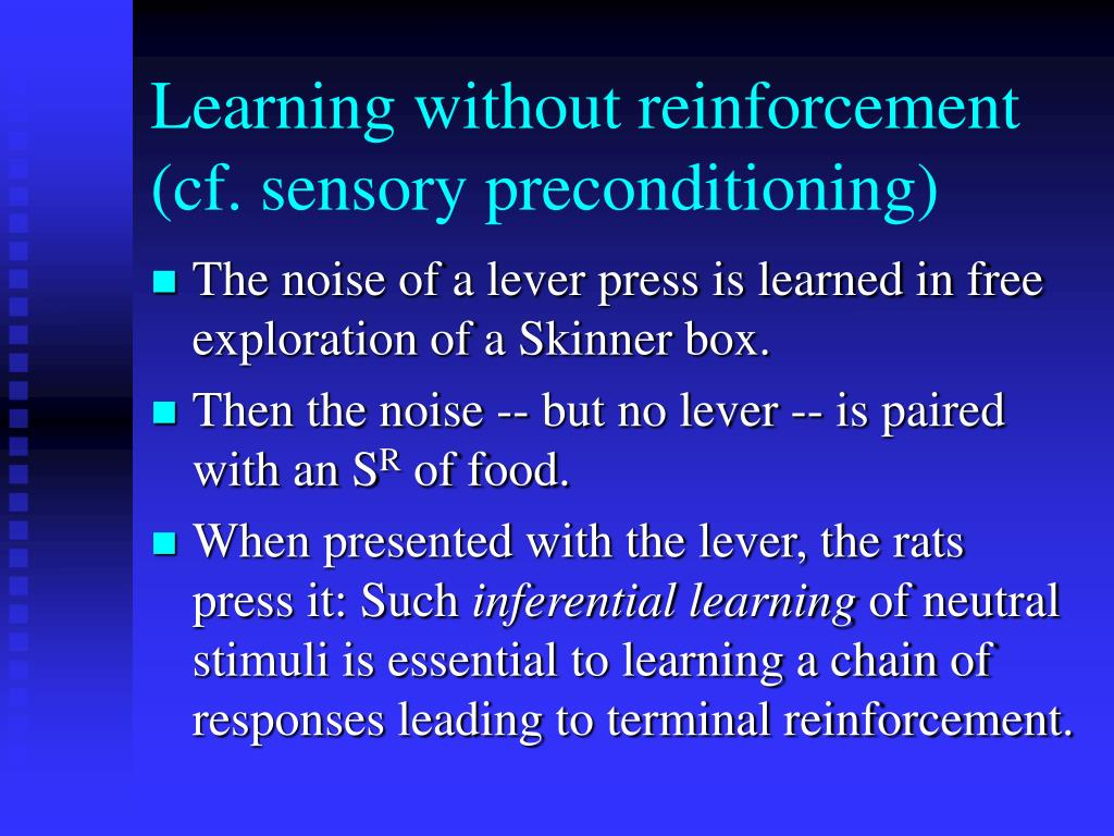 Learning without reinforcement