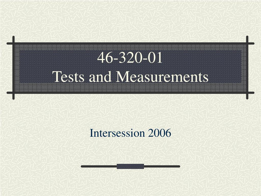 46 320 01 tests and measurements l.