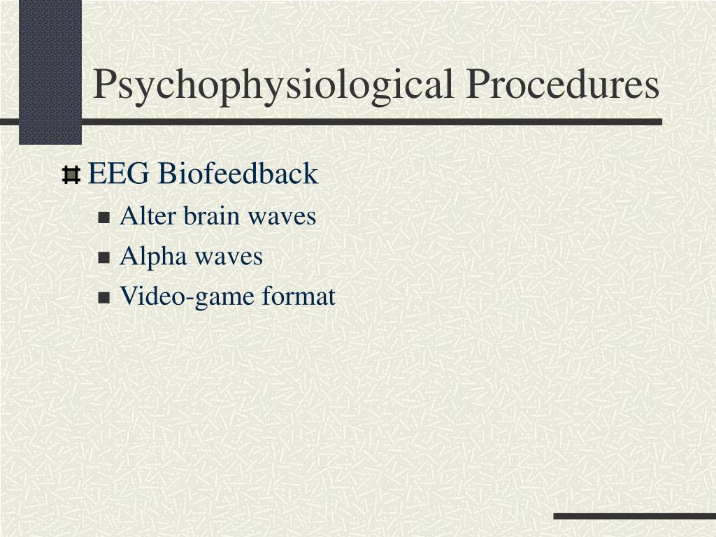Psychophysiological Procedures