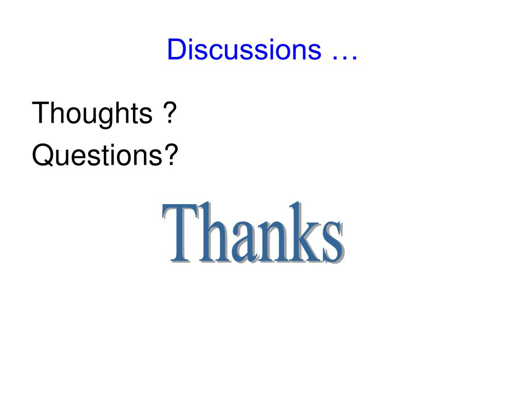 Discussions …