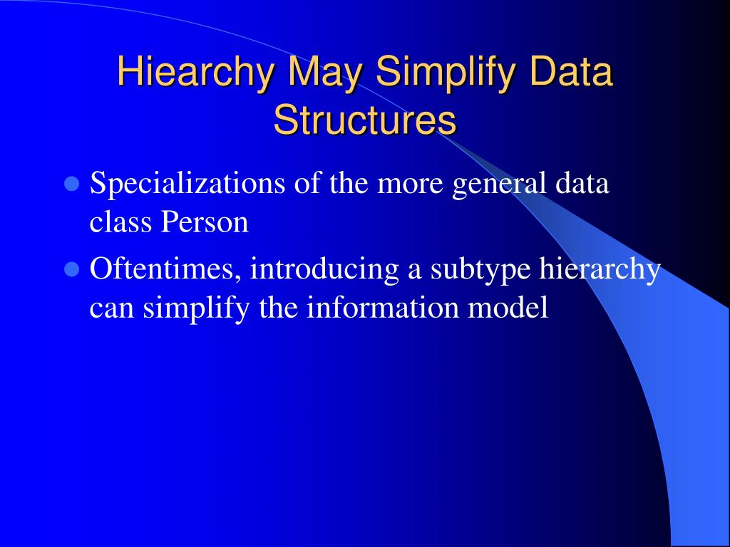 Hiearchy May Simplify Data Structures
