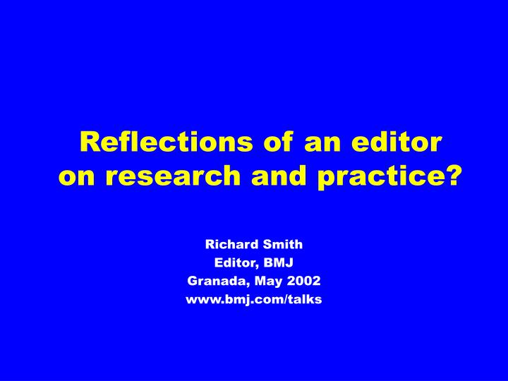 Reflections of an editor on research and practice
