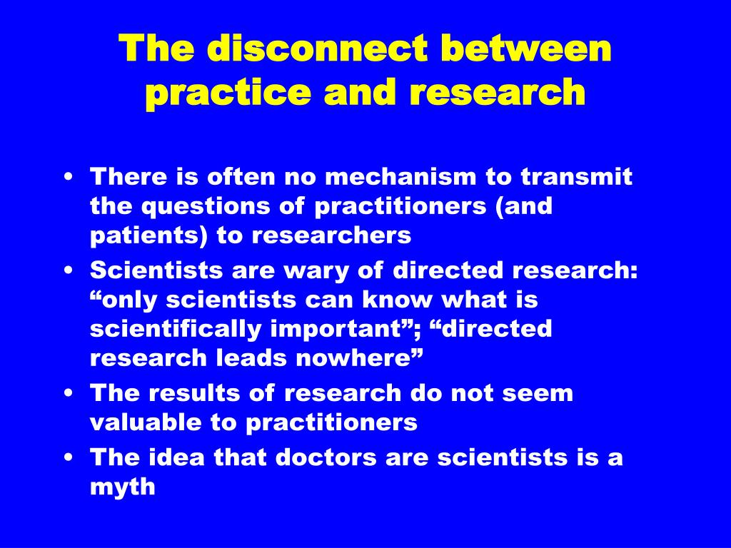 The disconnect between practice and research