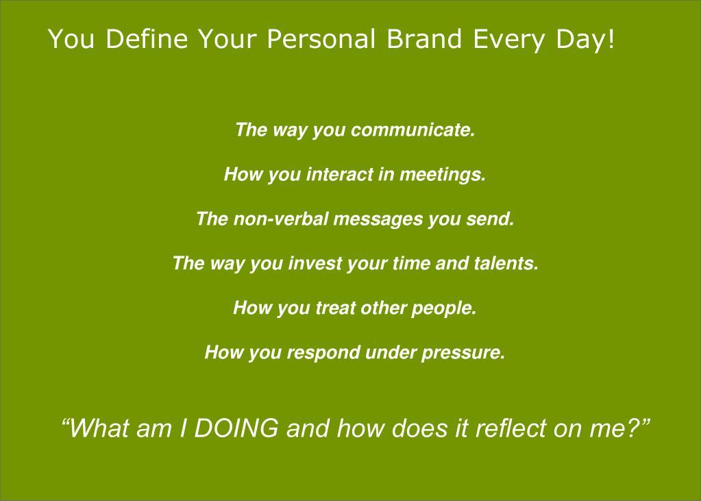 The way you communicate.
