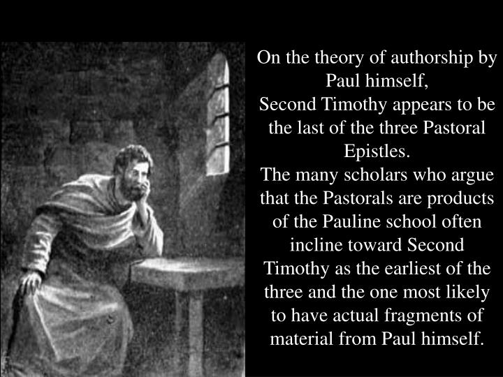 On the theory of authorship by Paul himself,