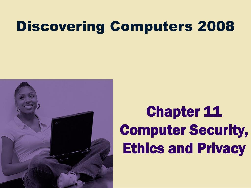 chapter 11 computer security ethics and privacy
