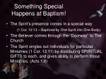 something special happens at baptism