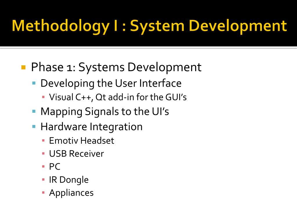 Methodology I : System Development