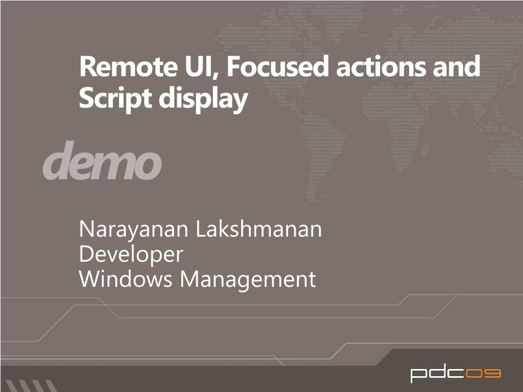 Remote UI, Focused actions and Script display