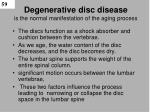 degenerative disc disease is the normal manifestation of the aging process