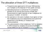 the allocation of three dtt multiplexes