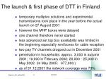 the launch first phase of dtt in finland