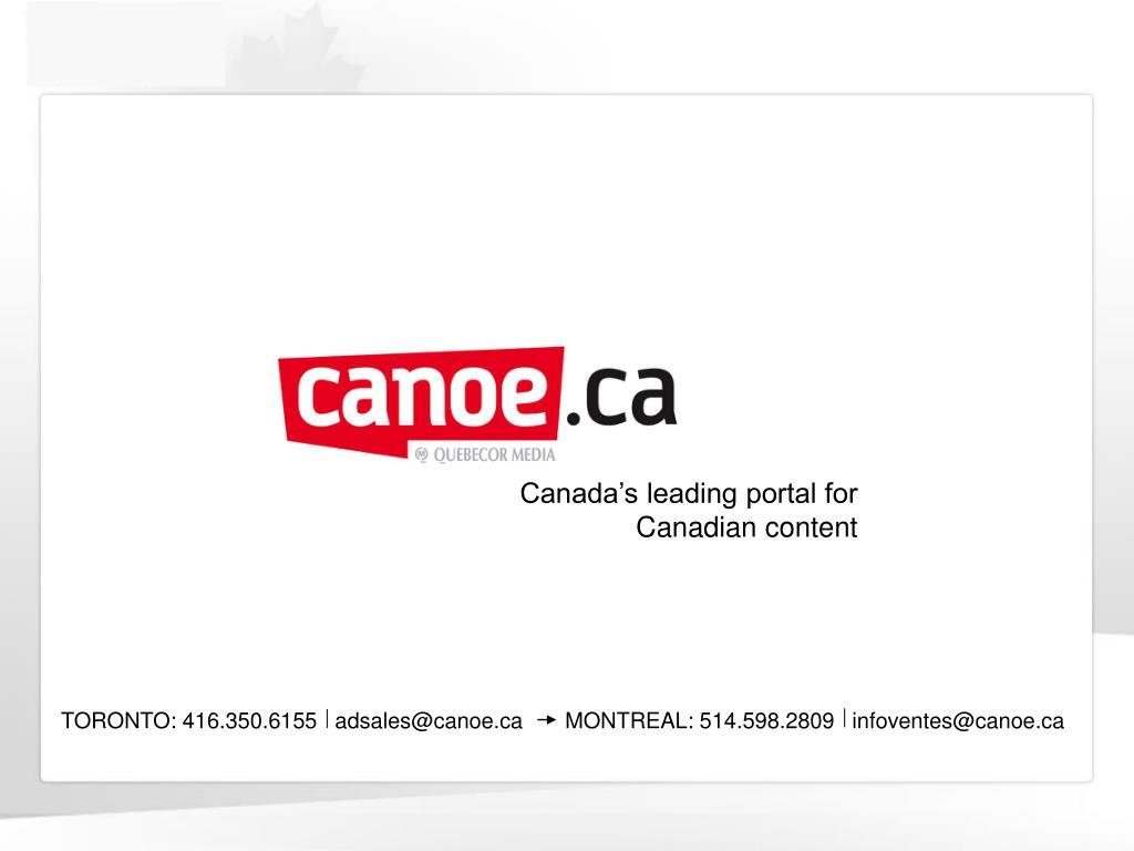 TORONTO: 416.350.6155   adsales@canoe.ca       MONTREAL: 514.598.2809   infoventes@canoe.ca