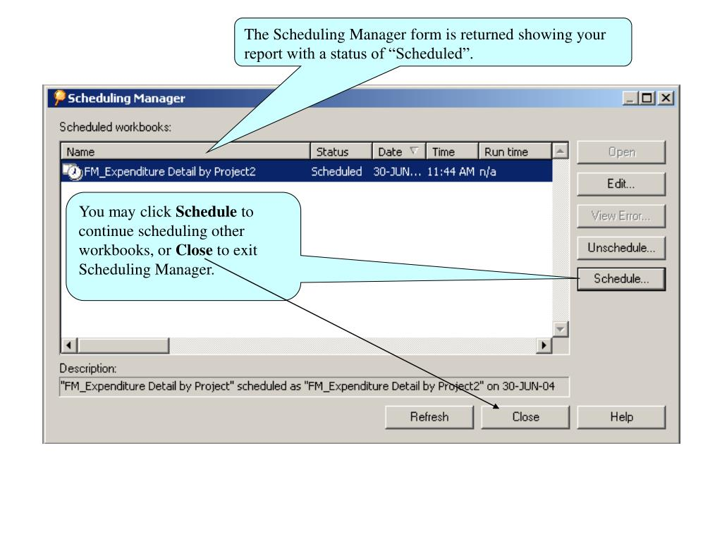 "The Scheduling Manager form is returned showing your report with a status of ""Scheduled""."