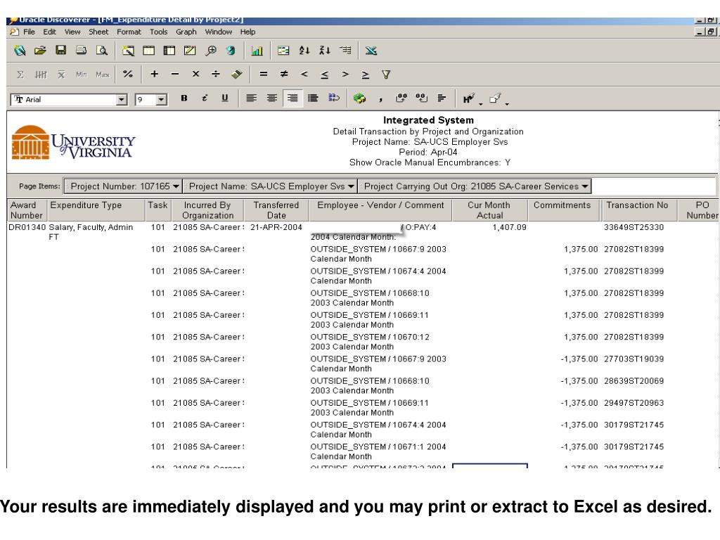 Your results are immediately displayed and you may print or extract to Excel as desired.
