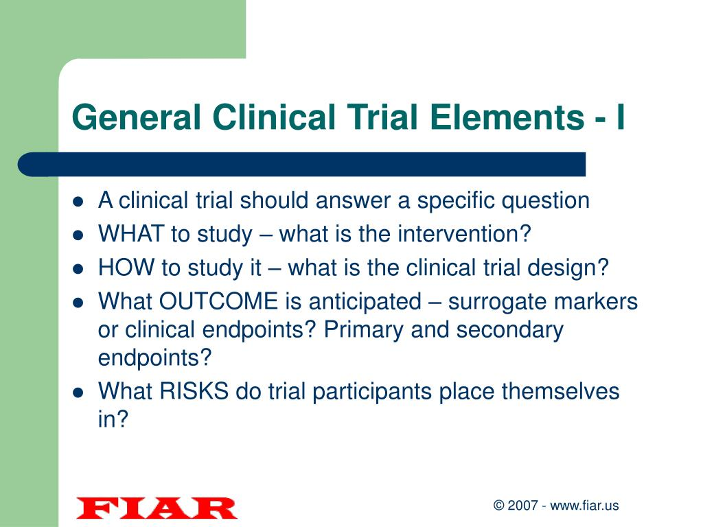 General Clinical Trial Elements - I