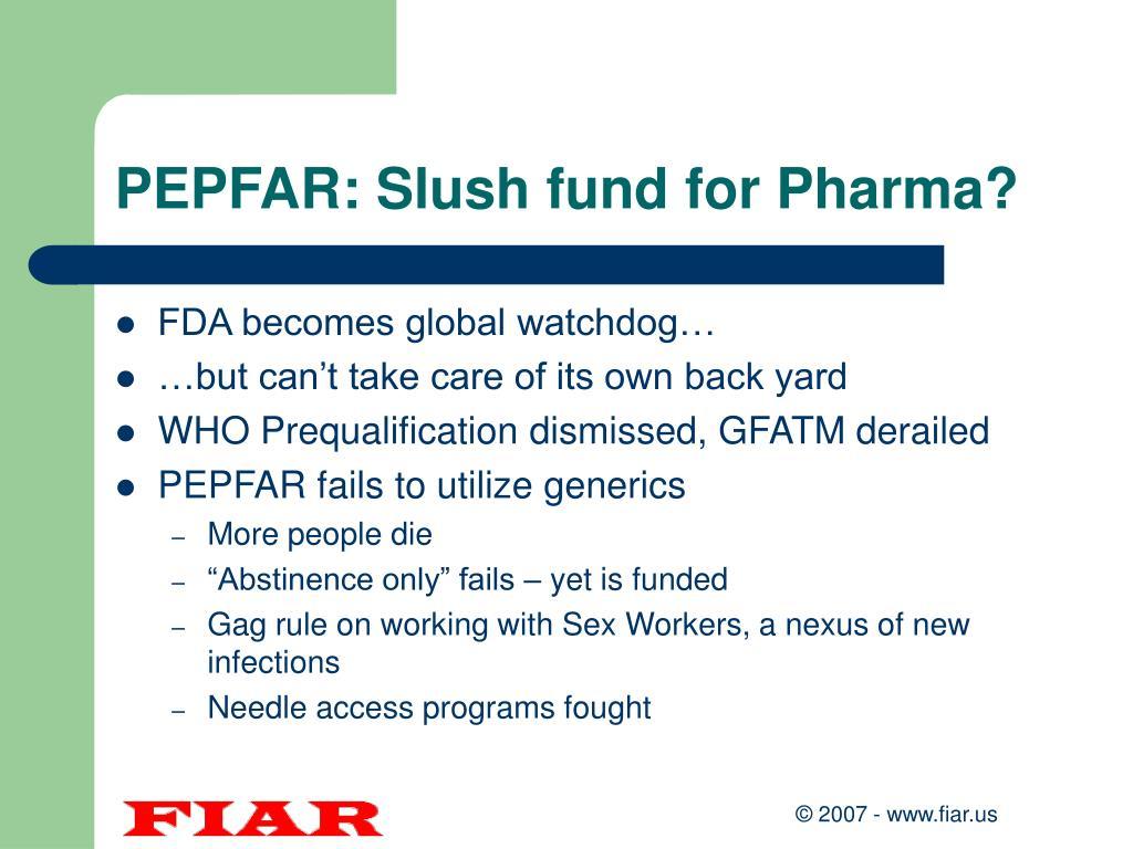 PEPFAR: Slush fund for Pharma?