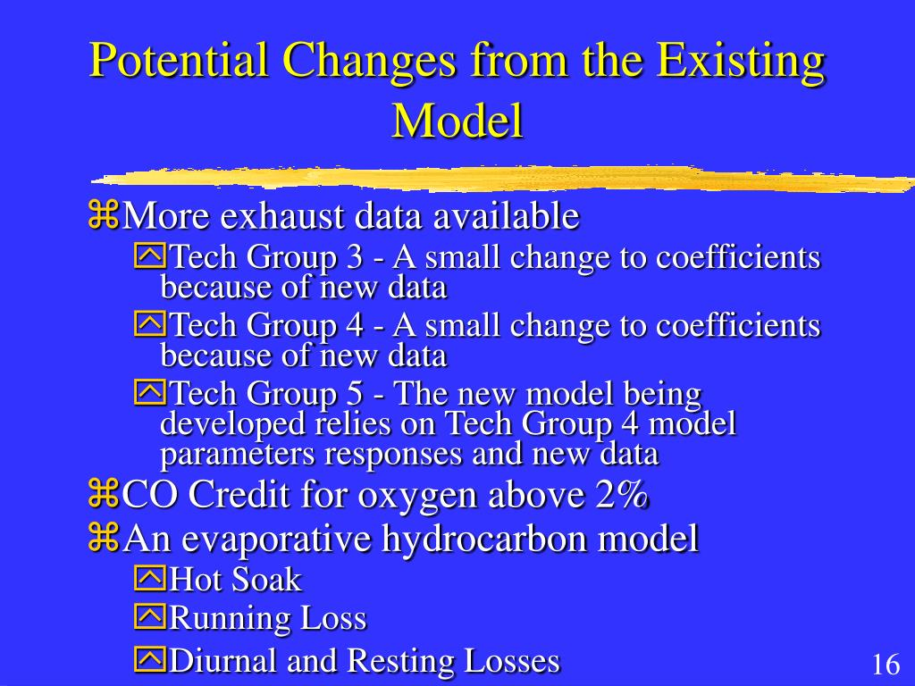 Potential Changes from the Existing Model