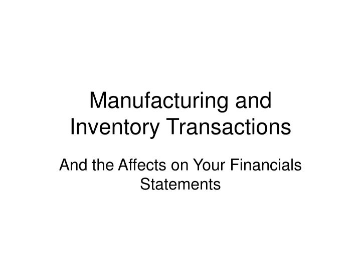 manufacturing and inventory transactions n.