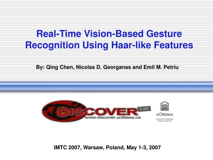 Real time vision based gesture recognition using haar like features