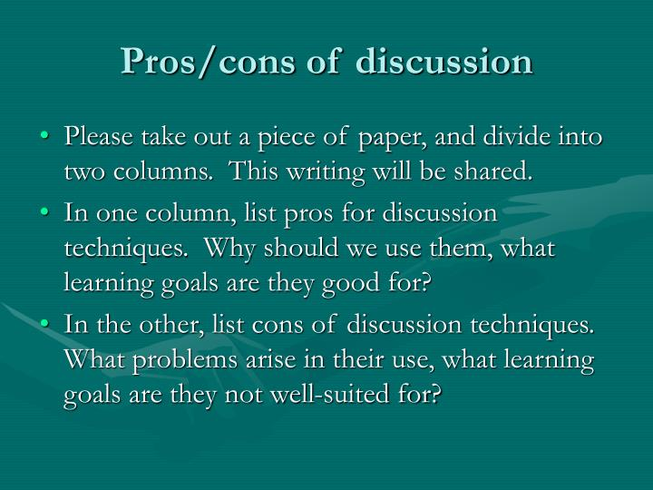 Pros cons of discussion