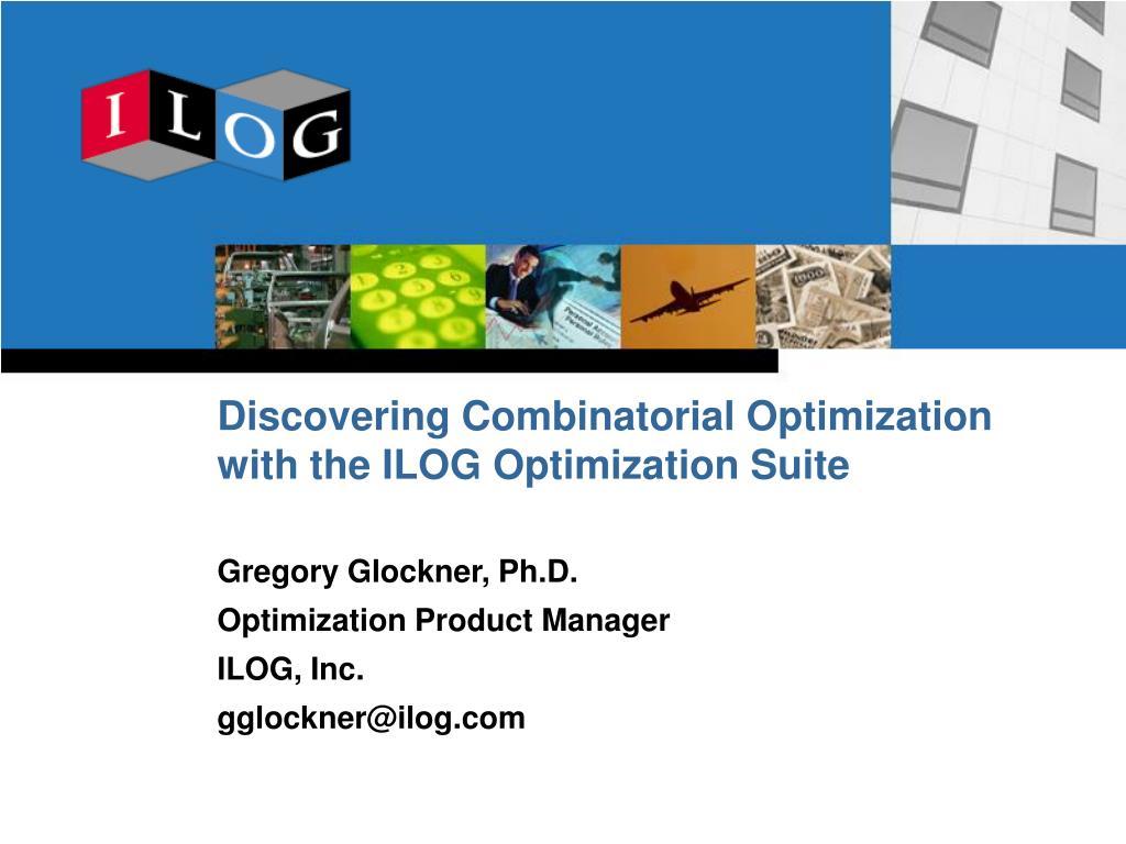 discovering combinatorial optimization with the ilog optimization suite l.