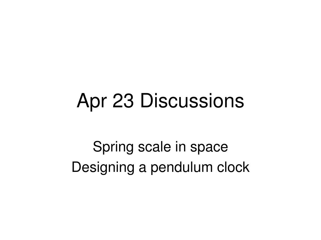 Apr 23 Discussions