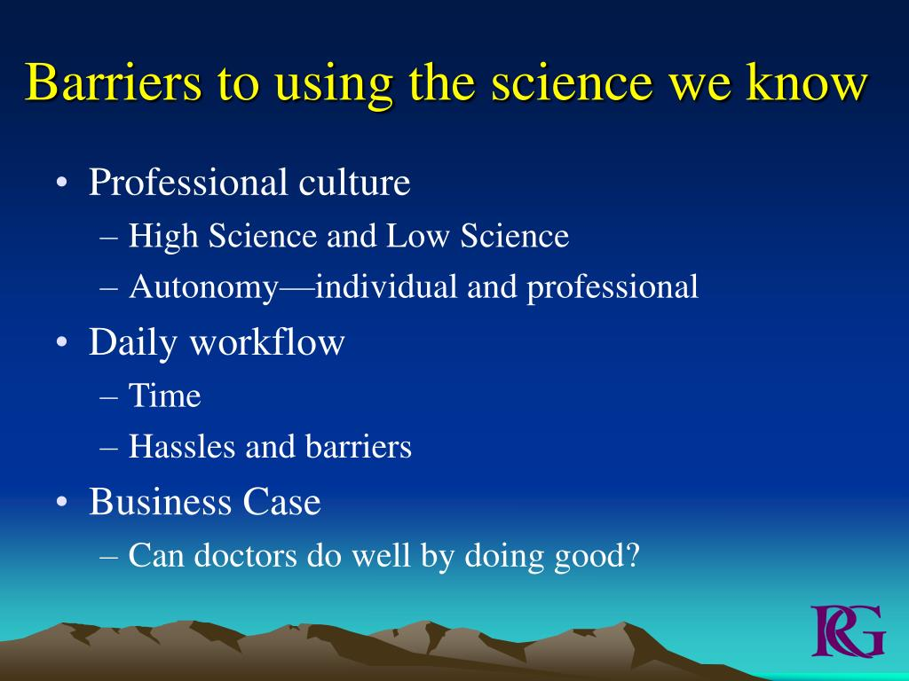 Barriers to using the science we know