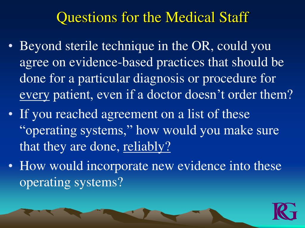 Questions for the Medical Staff