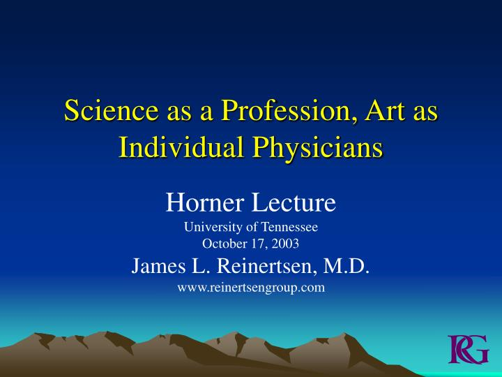 Science as a profession art as individual physicians