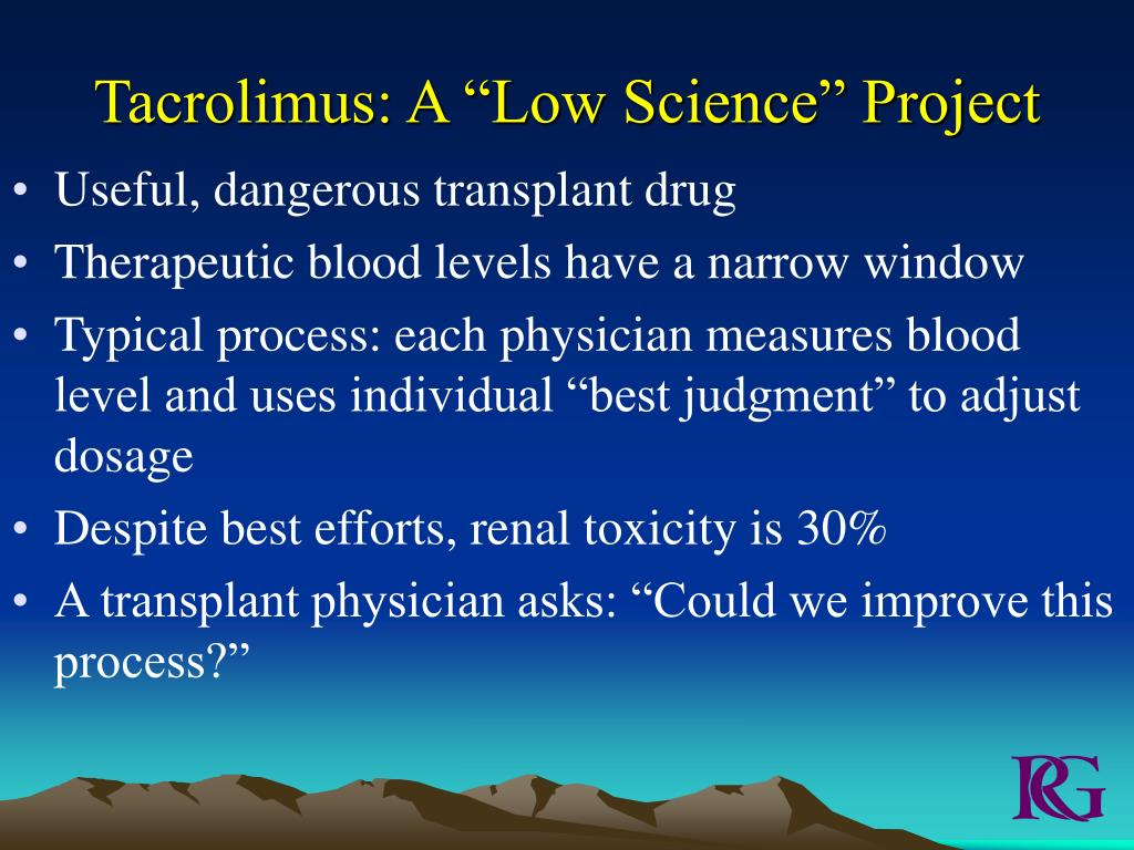 "Tacrolimus: A ""Low Science"" Project"