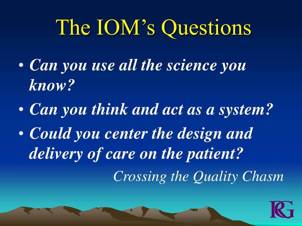 The IOM's Questions