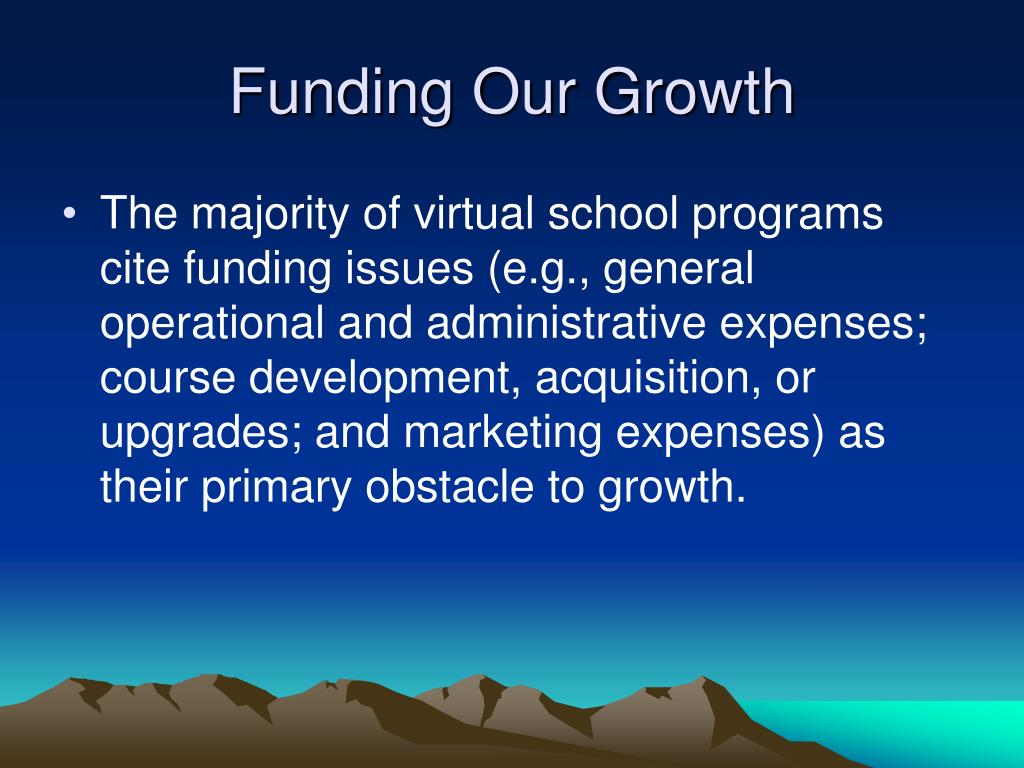Funding Our Growth