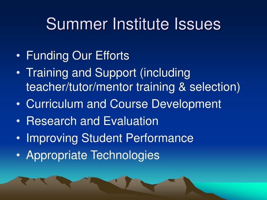 Summer Institute Issues