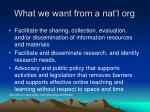what we want from a nat l org